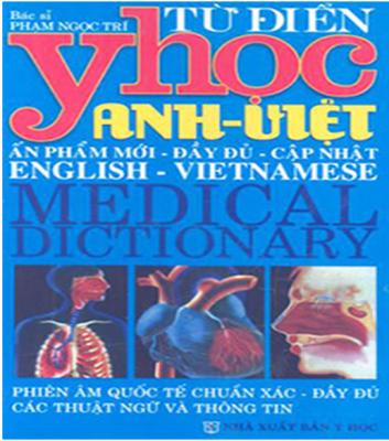 Từ điển Y học Anh – Việt là cuốn sách rất cần thiết trong việc học tiếng Anh của Sinh viên Y Dược